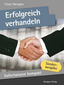 Sofortwissen kompakt: Erfolgreich Verhandeln von Heragon,  Claus