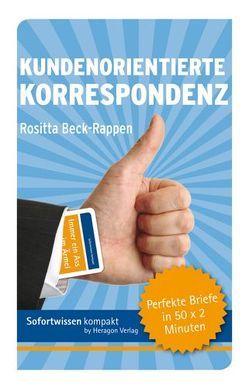 Sofortwissen kompakt: Kundenorientierte Korrespondenz von Beck-Rappen,  Rositta