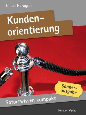 Sofortwissen kompakt: Kundenorientierung von Heragon,  Claus