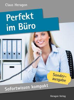 Sofortwissen kompakt: Perfekt im Büro von Heragon,  Claus