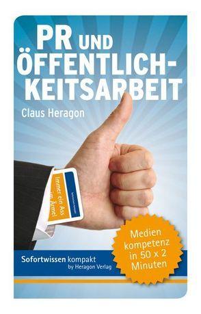 Sofortwissen kompakt: PR und Öffentlichkeitsarbeit von Heragon,  Claus