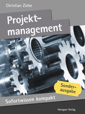 Sofortwissen kompakt: Projektmanagement von Ziebe,  Christian
