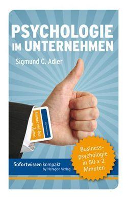 Sofortwissen kompakt: Psychologie im Unternehmen von Adler,  Sigmund C.