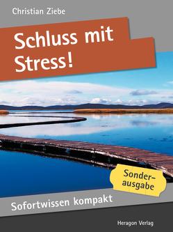 Sofortwissen kompakt: Schluss mit Stress! von Ziebe,  Christian