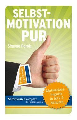 Sofortwissen kompakt: Selbstmotivation pur von Porok,  Simone