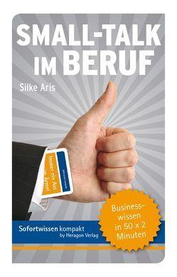 Sofortwissen kompakt: Small-Talk im Beruf von Aris,  Silke