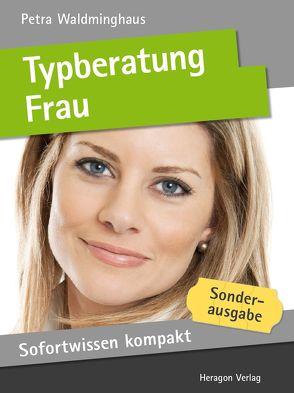 Sofortwissen kompakt: Typberatung Frau von Waldminghaus,  Petra