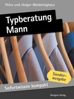 Sofortwissen kompakt: Typberatung Mann von Waldminghaus,  Holger, Waldminghaus,  Petra
