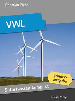 Sofortwissen kompakt: VWL von Ziebe,  Christian