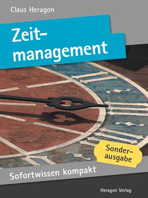 Sofortwissen kompakt: Zeitmanagement von Heragon,  Claus