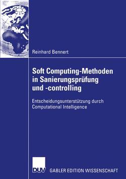 Soft Computing-Methoden in Sanierungsprüfung und -controlling von Bennert,  Reinhard