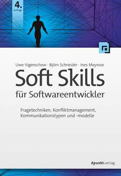 Soft Skills für Softwareentwickler von Meyrose,  Ines, Schneider,  Björn, Vigenschow,  Uwe