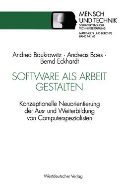 Software als Arbeit gestalten von Baukrowitz,  Andrea, Boes,  Andreas, Eckhardt,  Bernd
