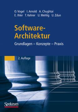Software-Architektur von Arnold,  Ingo, Chughtai,  Arif, Ihler,  Edmund, Kehrer,  Timo, Mehlig,  Uwe, Vogel,  Oliver, Zdun,  Uwe