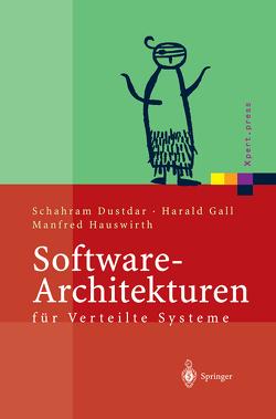 Software-Architekturen für Verteilte Systeme von Dustdar,  Schahram, Gall,  Harald, Hauswirth,  Manfred
