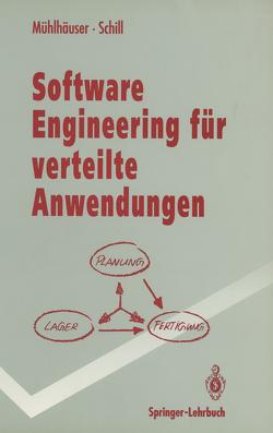 Software Engineering für verteilte Anwendungen von Mühlhäuser,  Max, Schill,  Alexander