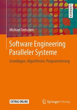 Software Engineering Paralleler Systeme von Uelschen,  Michael