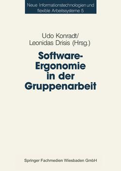 Software-Ergonomie in der Gruppenarbeit von Drisis,  Leonidas, Konradt,  Udo