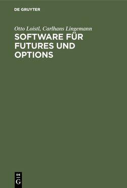 Software für Futures und Options von Lingemann,  Carlhans, Loistl,  Otto