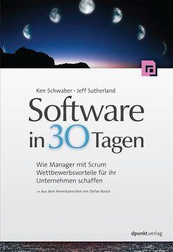 Software in 30 Tagen von Roock,  Stefan, Schwaber,  Ken, Sutherland,  Jeff