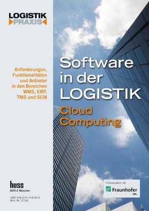 Software in der Logistik / Software in der Logistik 2011 von Fraunhofer-Institut für Materialfluss und Logistik IML, Redaktion Logistik Heute