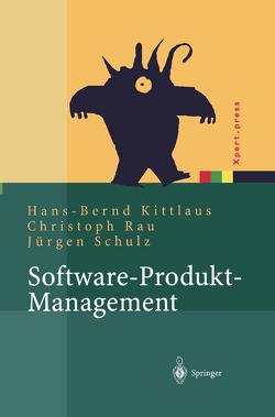 Software-Produkt-Management von Kittlaus,  Hans-Bernd, Rau,  Christoph, Schulz,  Jürgen