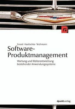 Software-Produktmanagement von Hasitschka,  Martin, Sneed,  Harry M, Teichmann,  Maria Th