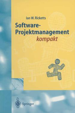 Software-Projektmanagement kompakt von G&U Technische Dokumentation, Ricketts,  Ian W.