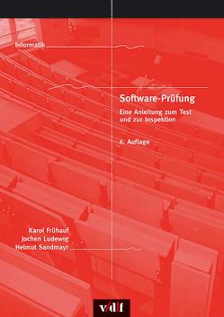 Software-Prüfung von Frühauf,  Karol, Ludewig,  Jochen, Sandmayr,  Helmut