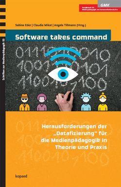 Software takes command von Eder,  Sabine, Mikat,  Claudia, Tillmann,  Angela