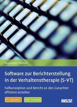 Software zur Berichterstellung in der Verhaltenstherapie (S-VT) von Kroymann,  Reiner, Ubben,  Bernd