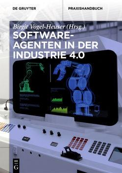 Softwareagenten in der Industrie 4.0 von Vogel-Heuser,  Birgit