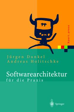 Softwarearchitektur für die Praxis von Dunkel,  Jürgen, Holitschke,  Andreas