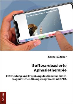 Softwarebasierte Aphasietherapie von Zeller,  Cornelia
