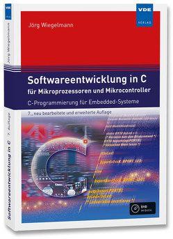 Softwareentwicklung in C für Mikroprozessoren und Mikrocontroller von Wiegelmann,  Jörg