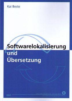 Softwarelokalisierung und Übersetzung von Beste,  Kai