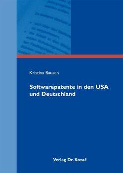 Softwarepatente in den USA und Deutschland von Bausen,  Kristina