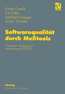 Softwarequalität durch Meßtools von Dumke,  Reiner, Foltin,  Erik, Koeppe,  Reinhard, Winkler,  Achim
