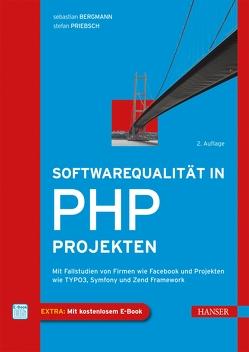 Softwarequalität in PHP-Projekten von Bergmann,  Sebastian, Priebsch,  Stefan