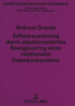 Softwaresanierung durch objektorientiertes Reengineering eines relationalen Datenbanksystems von Drasdo,  Andreas