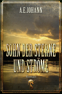 Sohn der Sterne und Ströme von Johann,  A. E.