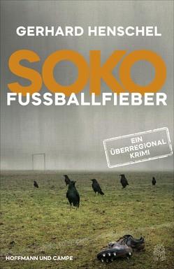 SoKo Fußballfieber von Henschel,  Gerhard