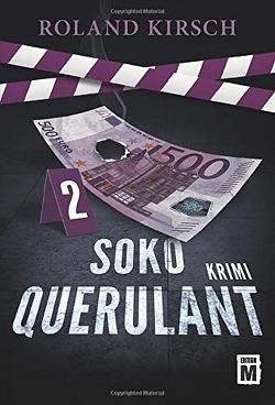 SOKO Querulant von Kirsch,  Roland