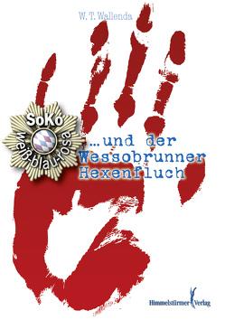 Soko weiß-blau-rosa und der Wessobrunner Hexenfluch von Wallender,  Wolfgang