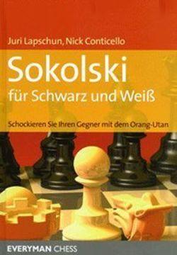 Sokolski für Schwarz und Weiß von Conticello,  Nick, Lapschun,  Juri