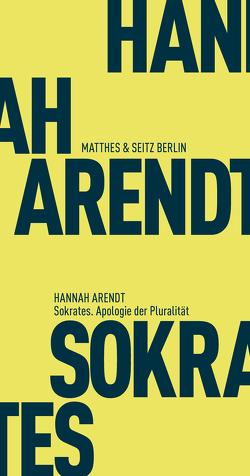 Sokrates. Apologie der Pluralität von Arendt,  Hannah, Kalka,  Joachim