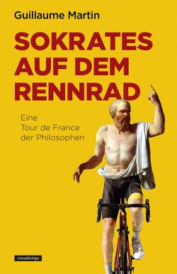 Sokrates auf dem Rennrad von Martin,  Guillaume, Sanders,  Christoph