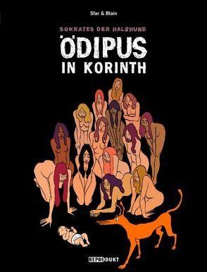 Sokrates der Halbhund 3 – Ödipus in Korinth von Blain,  Christophe, Pröfrock,  Ulrich, Sfar,  Joann