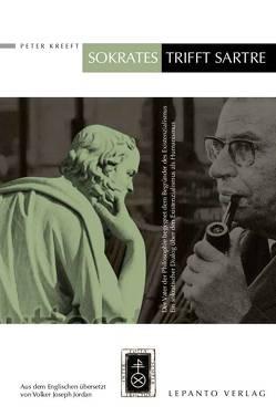 Sokrates trifft Sartre von Jordan,  Volker Joseph, Kreeft,  Peter