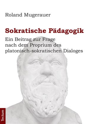 Sokratische Pädagogik von Mugerauer,  Roland